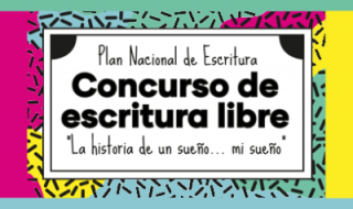 """concurso del Plan Nacional de Escritura: """"La historia de un sueño…mi sueño"""""""